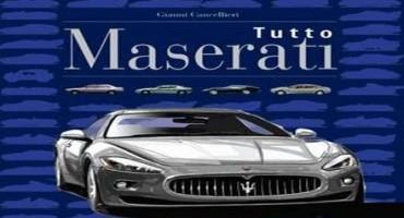 """""""Tutto Maserati"""" : la produzione della Casa del Tridente in una raccolta dell'autore Gianni Cancellieri"""