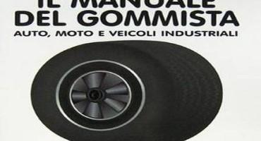 Il Manuale del Gommista: Auto, Moto e Veicoli Industriali