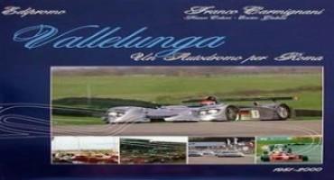 Vallelunga Racetrack: un Autodromo per Roma (1951/2000)